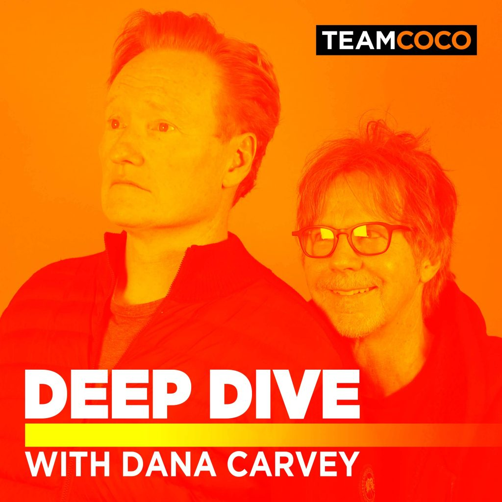 Conan O'Brien Needs A Friend - Take a Deep Dive with Dana Carvey podcast